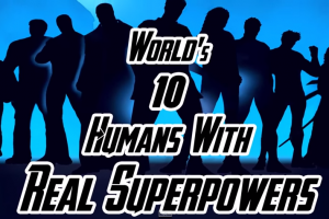 These Real Humans Possess Real Superpowers…Wow!