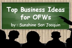 Top Business Ideas for OFWs, Part 6: Interview with Sunshine San Joaquin