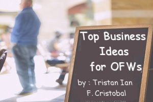 Top Business Ideas for OFWs, Part 3: Interview with Tristan Ian F. Cristobal