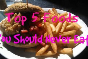 Stay Healthy: Top 5 Foods You Should Never Eat
