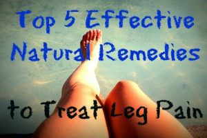 Top 5 Effective Natural Remedies to Treat Leg Pain