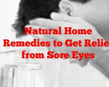 10 Natural Home Remedies to Get Relief from Sore Eyes